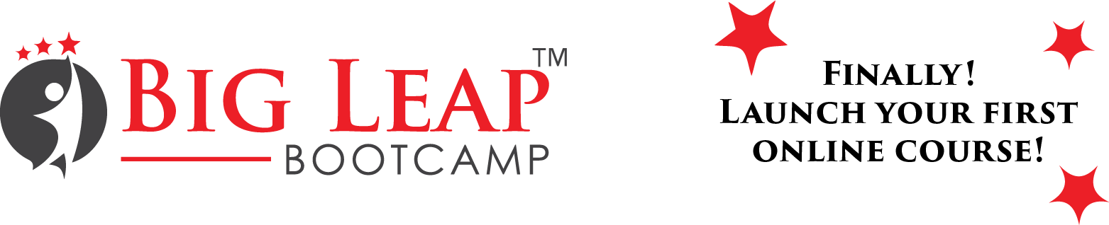 Big Leap Bootcamp - Finally! Launch Your First Online Program