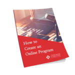 How to Create an Online Program - White Paper